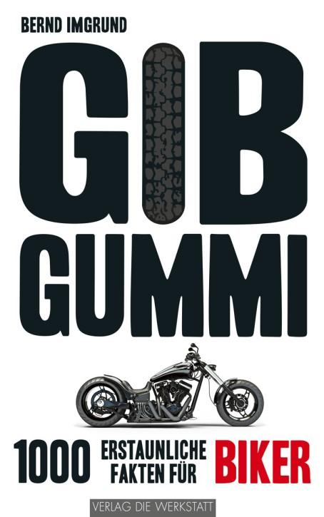 Gib Gummi – 1.000 erstaunliche Fakten für Biker
